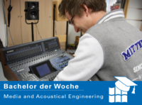 Bachelor der Woche: Media and Acoustical Engineering