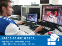 Bachelor der Woche: Medieninformatik und Interaktives Entertainment