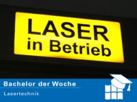 Bachelor der Woche: Lasertechnik